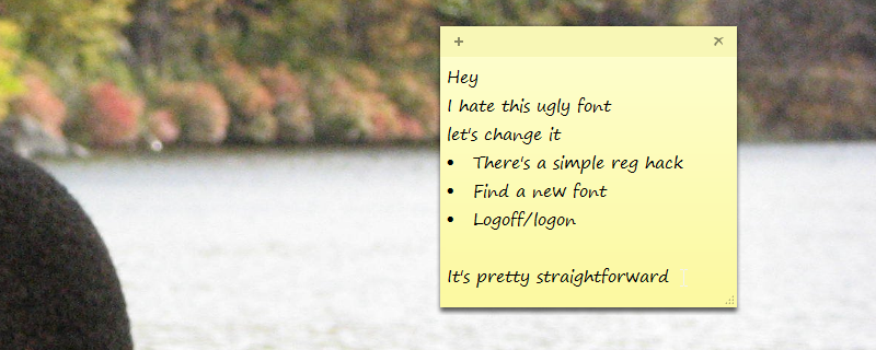 The default Sticky Notes font is Segoe-Print